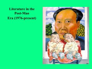 Literature in the  Post-Mao  Era 1976-present