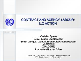 CONTRACT AND AGENCY LABOUR: ILO ACTION