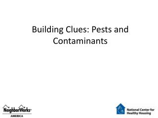 Building Clues: Pests and Contaminants