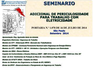 Apresentação: Eng. Aguinaldo Bizzo de Almeida Engenheiro Eletricista / Segurança do  Trabalho