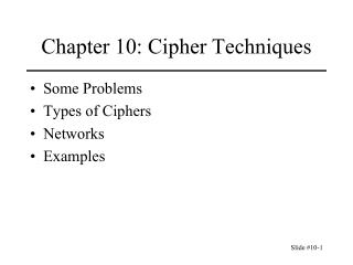 Chapter 10: Cipher Techniques