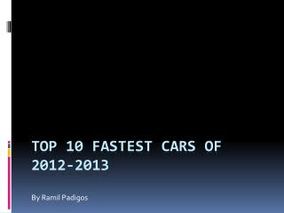 Top 10 fastest cars of 2012-2013