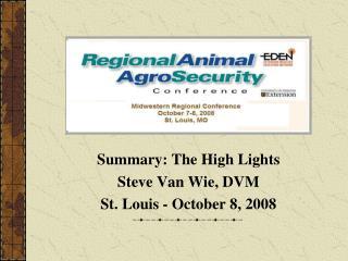 Summary: The High Lights Steve Van Wie, DVM St. Louis - October 8, 2008