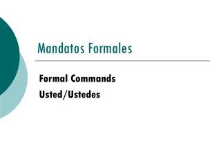 Mandatos Formales