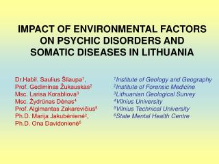 IMPACT OF ENVIRONMENTAL FACTORS ON PSYCHIC DISORDERS AND SOMATIC DISEASES IN LITHUANIA