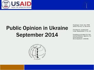 Public Opinion  in Ukraine  September 2014