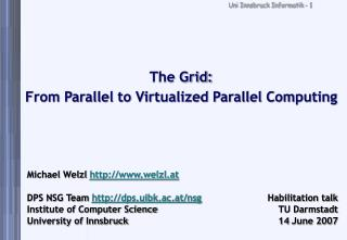 The Grid: From Parallel to Virtualized Parallel Computing