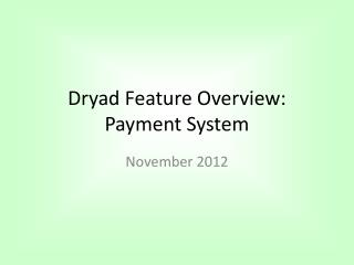 Dryad Feature Overview: Payment System