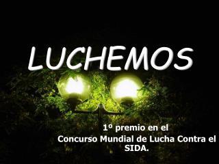 LUCHEMOS