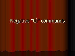 Negative �t� commands