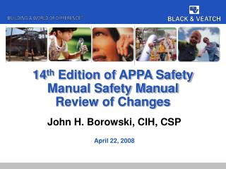 14 th  Edition of APPA Safety Manual Safety Manual Review of Changes