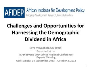 Challenges and Opportunities for Harnessing the Demographic Dividend in Africa