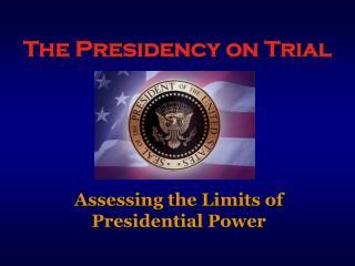 The Presidency on Trial