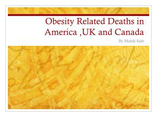 Obesity  R elated Deaths in America ,UK and Canada