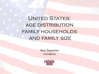 United States:  age distribution family households   and family size