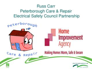 Russ Carr  Peterborough Care & Repair   Electrical Safety Council Partnership