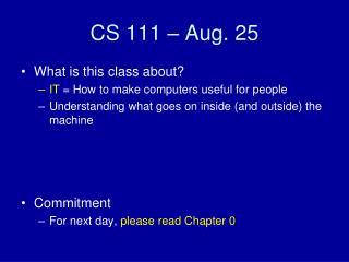 CS 111 – Aug. 25