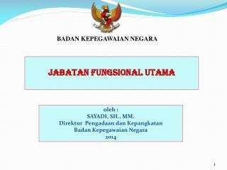 JABATAN FUNGSIONAL UTAMA