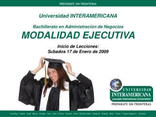 Universidad INTERAMERICANA  Bachillerato en Administraci n de Negocios MODALIDAD EJECUTIVA