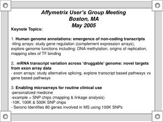 Keynote Topics: 1.  Human genome annotations: emergence of non-coding transcripts