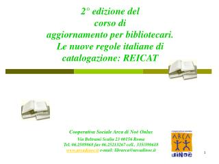 2  edizione del corso di  aggiornamento per bibliotecari. Le nuove regole italiane di catalogazione: REICAT