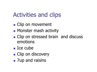 Activities and clips