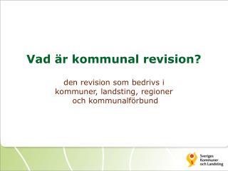 Vad är kommunal revision?