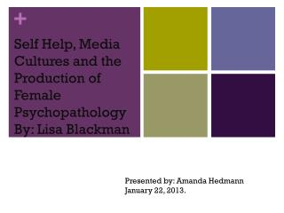 Self Help, Media Cultures and the Production of Female Psychopathology By: Lisa Blackman