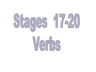 Stages  17-20 Verbs