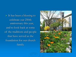It has been a blessing to celebrate our 250th anniversary this year, and to look back at some