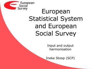 European Statistical System and European Social Survey