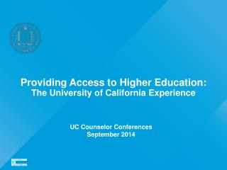 Providing Access to Higher Education: The University of California Experience