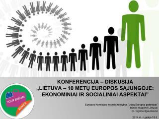 """Europos Komisijos teisinės tarnybos """" J ūsų  E uropos  p atarėjas"""" teisės  ekspert ė Lietuvai"""