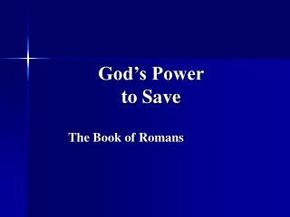 God s Power  to Save