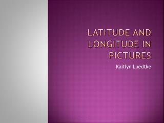 Latitude and Longitude in pictures