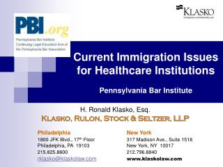 Current Immigration Issues for Healthcare Institutions  Pennsylvania Bar Institute