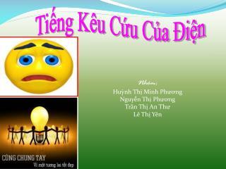 Nhóm: Huỳnh Thị Minh Phương Nguyễn Thị Phương Trần Thị An Thư Lê Thị Yên