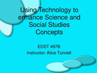 Using Technology to enhance Science and Social Studies Concepts