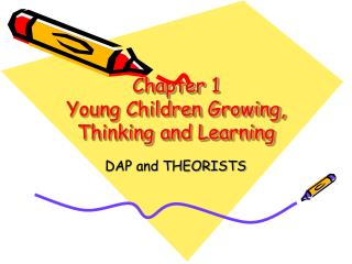 Chapter 1 Young Children Growing, Thinking and Learning