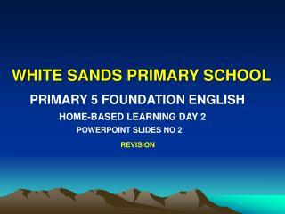 WHITE SANDS PRIMARY SCHOOL