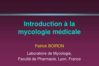 Introduction � la mycologie m�dicale