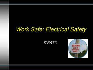Work Safe: Electrical Safety