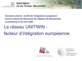 Tourisme culturel : le défi de l'intégration européenne