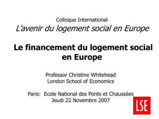 Colloque International  L avenir du logement social en Europe   Le financement du logement social  en Europe