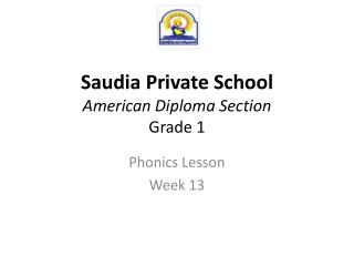 Saudia  Private School American Diploma Section Grade 1