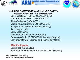 THE 2004 NORTH SLOPE OF ALASKA ARCTIC WINTER RADIOMETRIC EXPERIMENT