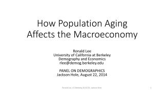 How Population Aging Affects the  Macroeconomy