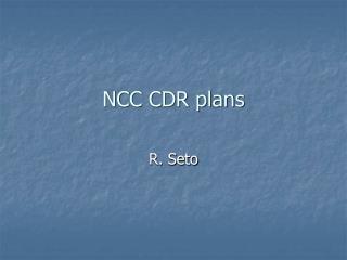 NCC CDR plans
