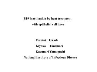 B19 inactivation by heat treatment                  with epithelial cell lines