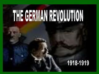 The German Revolution  1918-1919